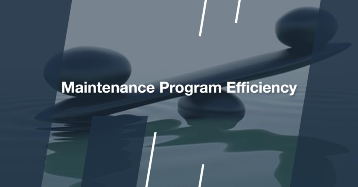 Maintenance Program Efficiency